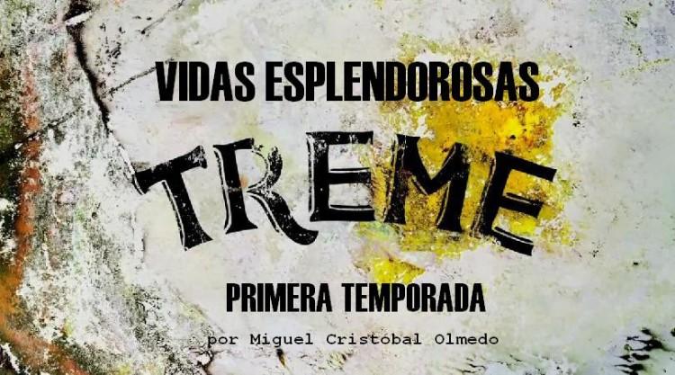 Vidas esplendorosas la primera temporada por Miguel Cristobal Olmedo