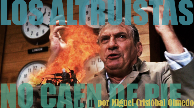 Los altruistas no caen de pie I y II por Miguel Cristobal Olmedo