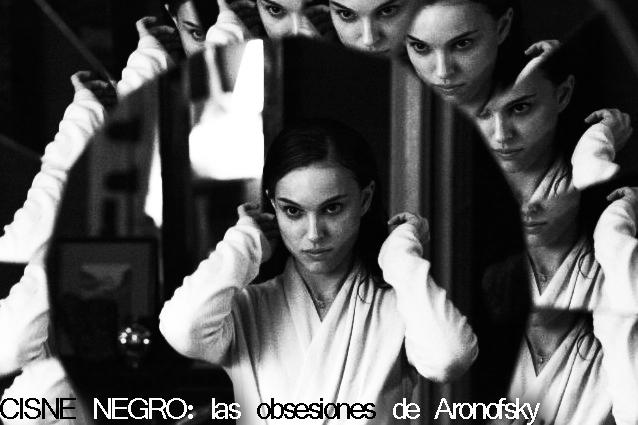 CISNE NEGRO: las obsesiones de Aronofsky