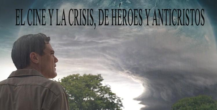 EL CINE Y LA CRISIS, de Heroes y Antricristos