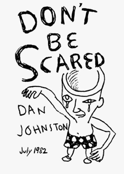 eltornillodeklaus-the-devil-and-daniel-johnston-dont-be-scared