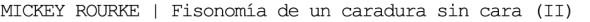 Mickey-Rourke-fisonomia-de-un-caradura-sin-cara-segunda-parte-Mickey-Rourke-title