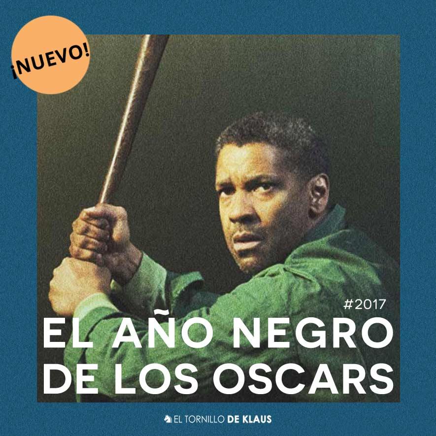 El tornillo de Klaus, Revista de cine, Denzel Washington, Oscar, Oscars 2017, Fences, el tornillo de klaus,
