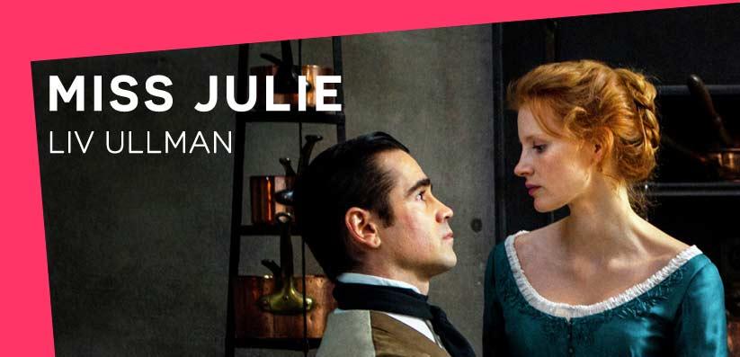 MISS JULIE, Liv Ullmann, El tornillo de Klaus Revista de cine, Jessica Chastain, Colin Farrell,