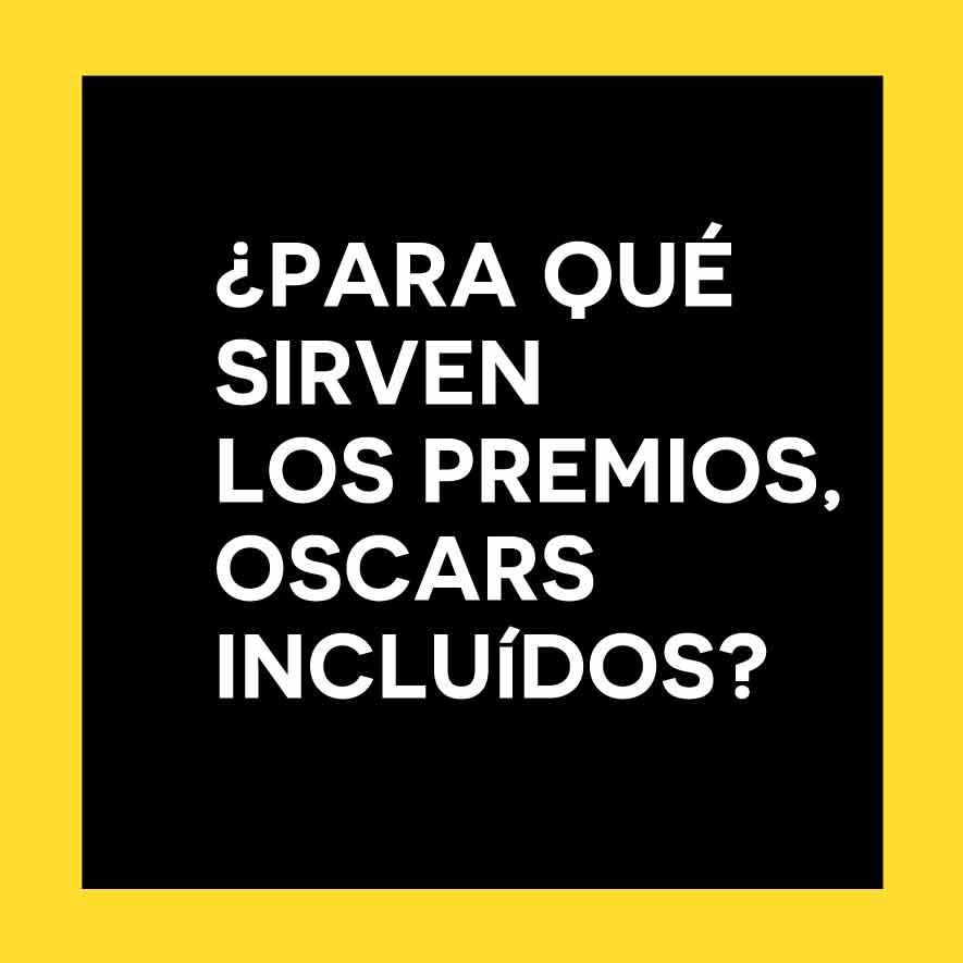 Para qué sirven los premios Oscars incluídos, El tornillo de Klaus Revista de cine, oscars 2017, oscar, oscars,